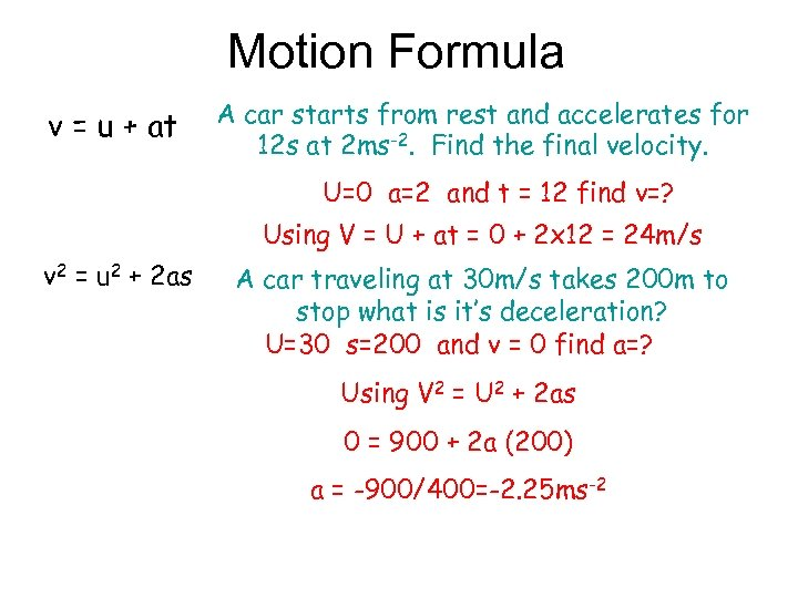 Motion Formula v = u + at A car starts from rest and accelerates