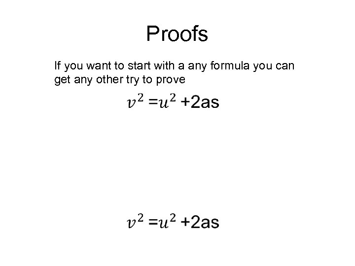 Proofs If you want to start with a any formula you can get any
