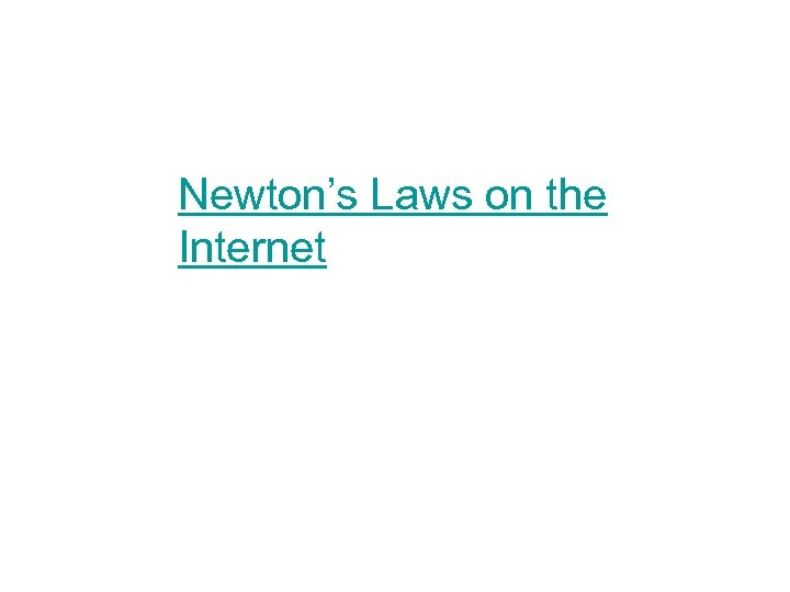 Newton's Laws on the Internet