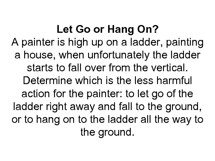Let Go or Hang On? A painter is high up on a ladder, painting