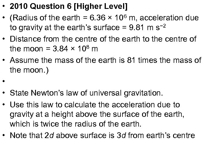 • 2010 Question 6 [Higher Level] • (Radius of the earth = 6.