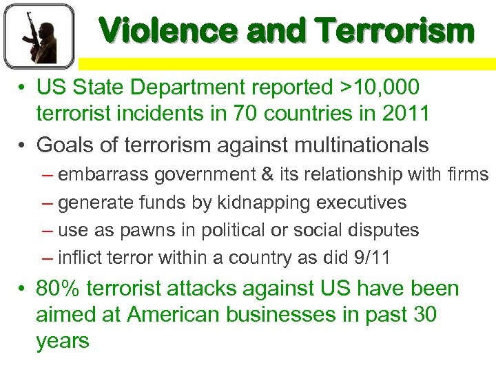Violence and Terrorism • US State Department reported >10, 000 terrorist incidents in 70