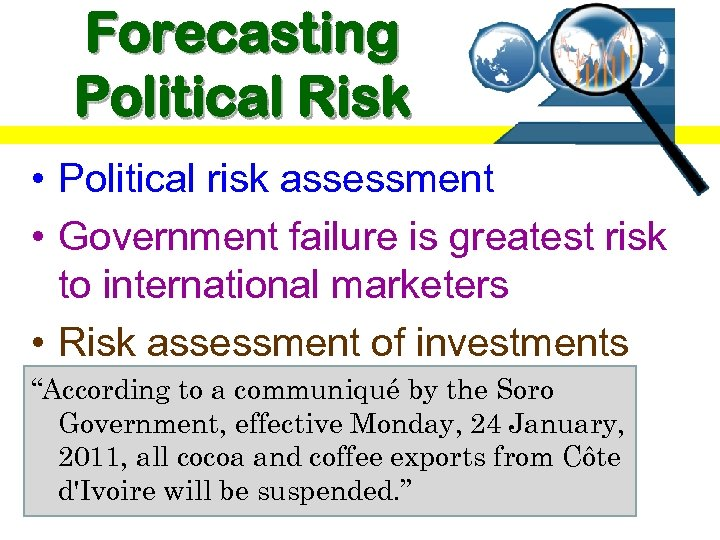 Forecasting Political Risk • Political risk assessment • Government failure is greatest risk to