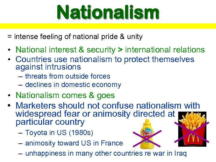 Nationalism = intense feeling of national pride & unity • National interest & security