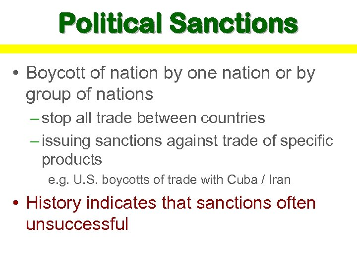 Political Sanctions • Boycott of nation by one nation or by group of nations