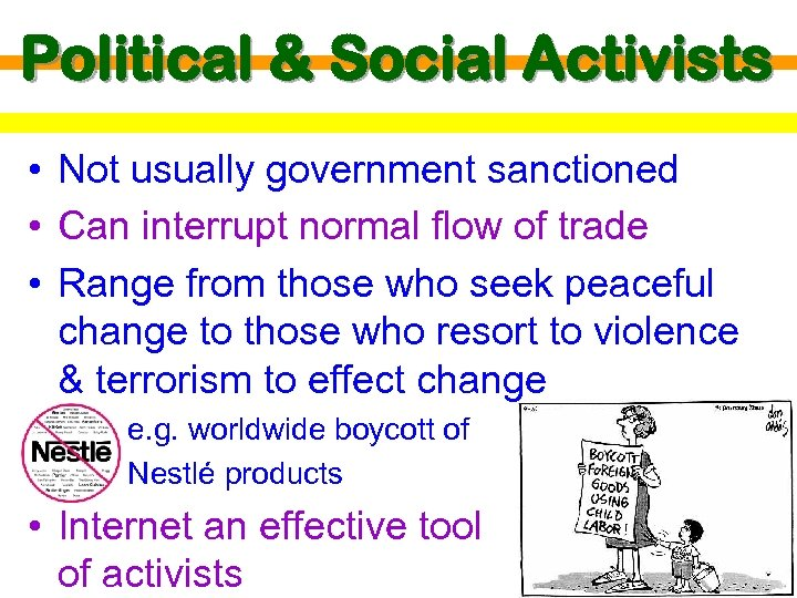 Political & Social Activists • Not usually government sanctioned • Can interrupt normal flow