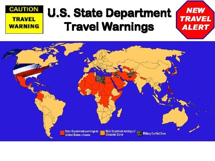U. S. State Department Travel Warnings