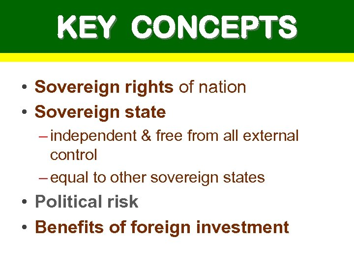 KEY CONCEPTS • Sovereign rights of nation • Sovereign state – independent & free