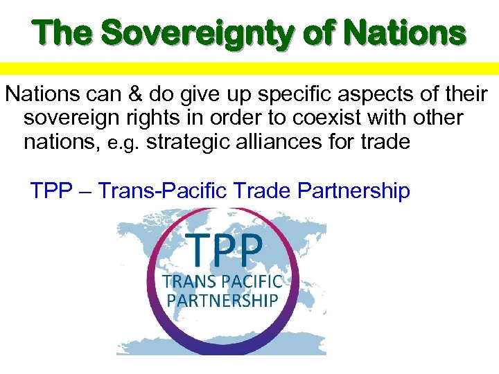 The Sovereignty of Nations can & do give up specific aspects of their sovereign