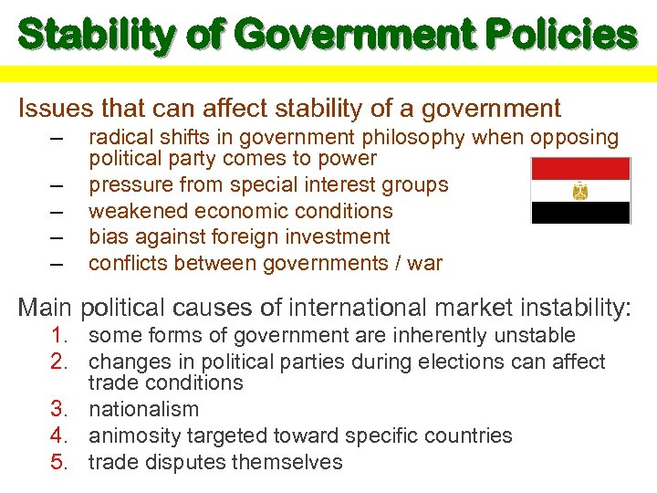 Stability of Government Policies Issues that can affect stability of a government – –
