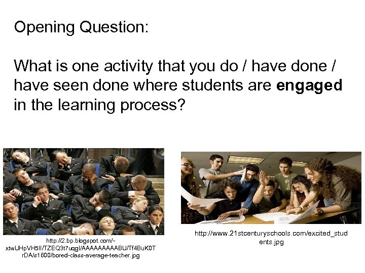 Opening Question: What is one activity that you do / have done / have