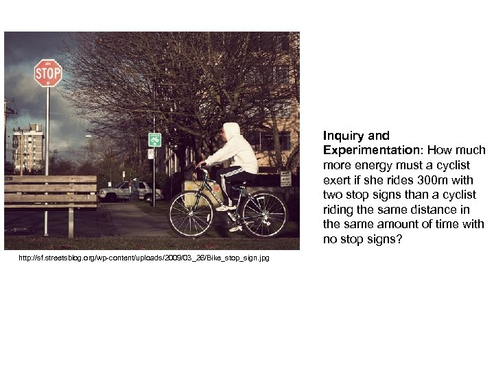 Inquiry and Experimentation: How much more energy must a cyclist exert if she rides