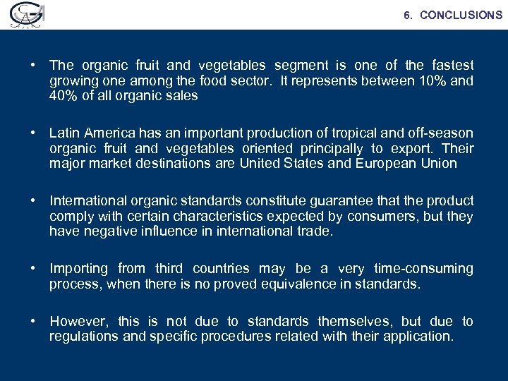 6. CONCLUSIONS • The organic fruit and vegetables segment is one of the fastest