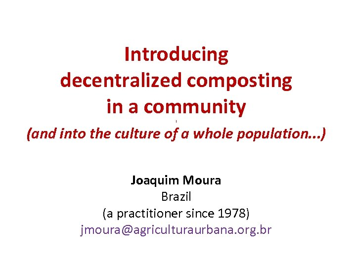 Introducing decentralized composting in a community i (and into the culture of a whole