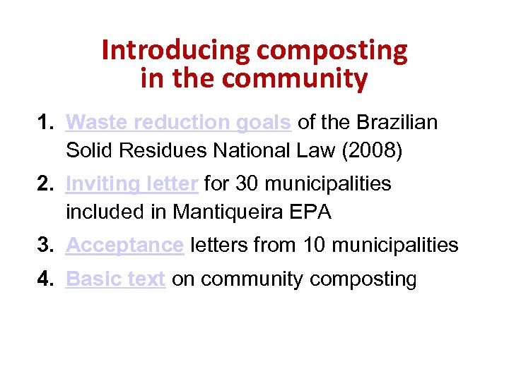 Introducing composting in the community 1. Waste reduction goals of the Brazilian Solid Residues