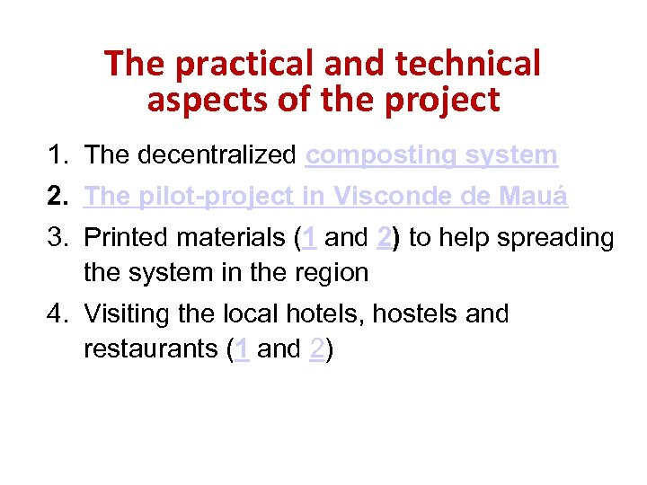 The practical and technical aspects of the project 1. The decentralized composting system 2.