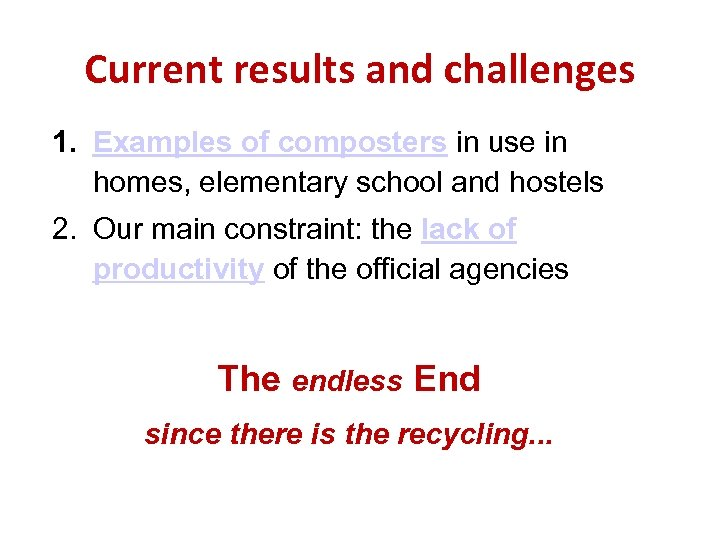 Current results and challenges 1. Examples of composters in use in homes, elementary school