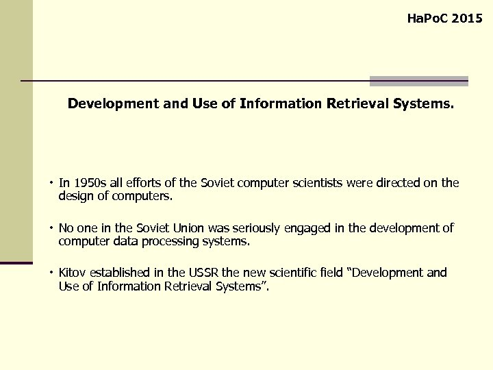 Ha. Po. C 2015 Development and Use of Information Retrieval Systems. In 1950 s