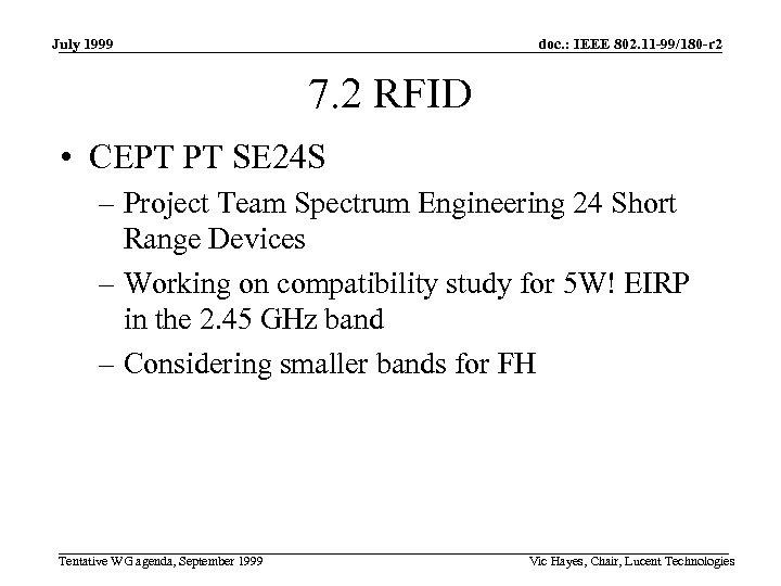 July 1999 doc. : IEEE 802. 11 -99/180 -r 2 7. 2 RFID •