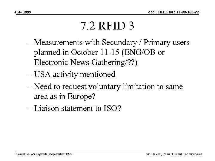 July 1999 doc. : IEEE 802. 11 -99/180 -r 2 7. 2 RFID 3