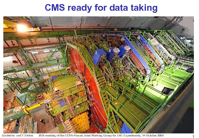 CMS ready for data taking I. Golutvin and T. Virdee 26 th meeting of