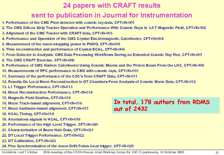 24 papers with CRAFT results sent to publication in Journal for Instrumentation 1. Performance