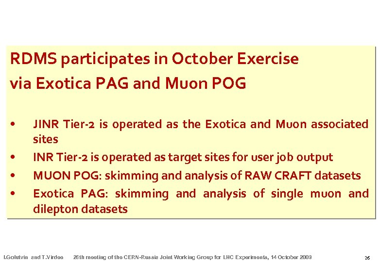 RDMS participates in October Exercise via Exotica PAG and Muon POG • • JINR
