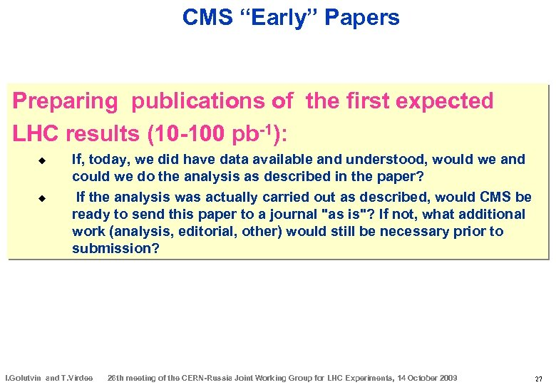 """CMS """"Early"""" Papers Preparing publications of the first expected LHC results (10 -100 pb-1):"""