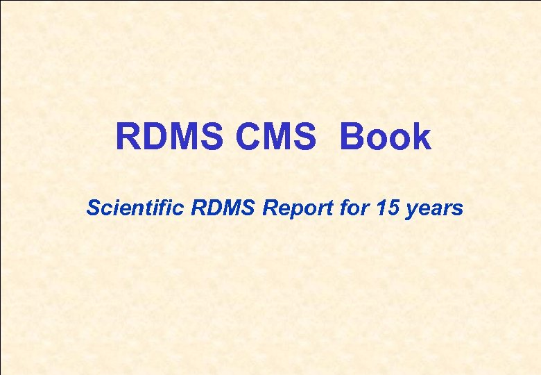 RDMS CMS Book Scientific RDMS Report for 15 years