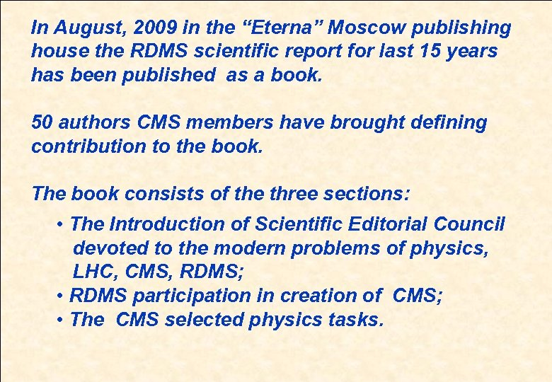 """In August, 2009 in the """"Eterna"""" Moscow publishing house the RDMS scientific report for"""
