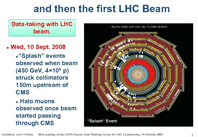 and then the first LHC Beam Data-taking with LHC beam. Wed, 10 Sept. 2008