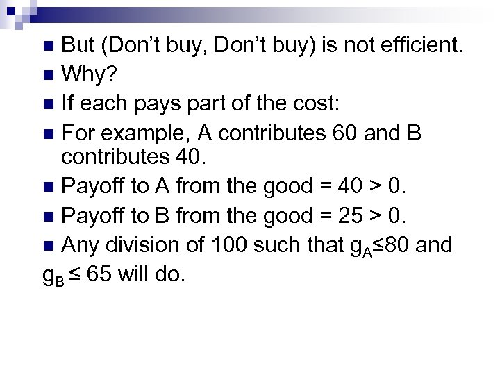 But (Don't buy, Don't buy) is not efficient. n Why? n If each pays