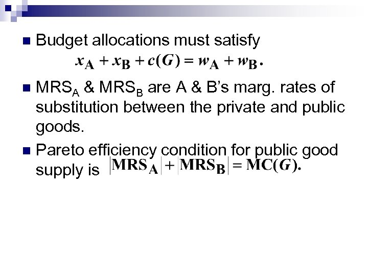 n Budget allocations must satisfy MRSA & MRSB are A & B's marg. rates