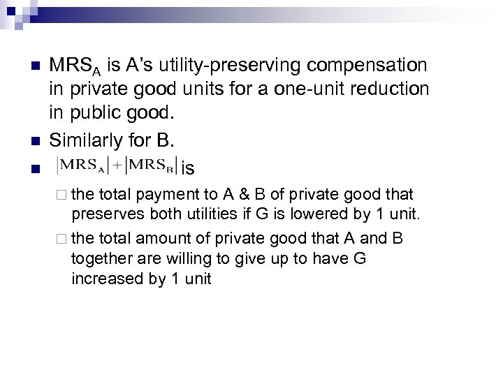 n n n MRSA is A's utility-preserving compensation in private good units for a
