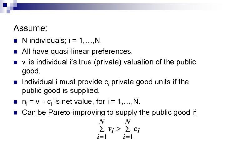 Assume: n n n N individuals; i = 1, …, N. All have quasi-linear