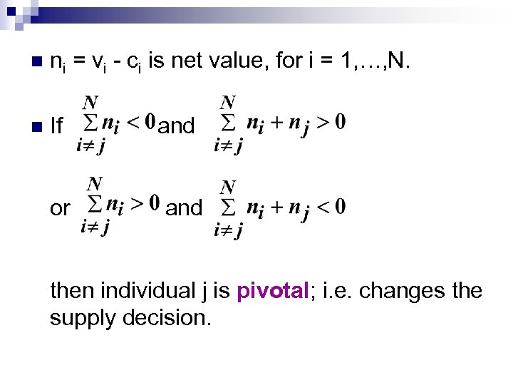 n ni = vi - ci is net value, for i = 1, …,