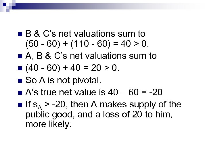 B & C's net valuations sum to (50 - 60) + (110 - 60)