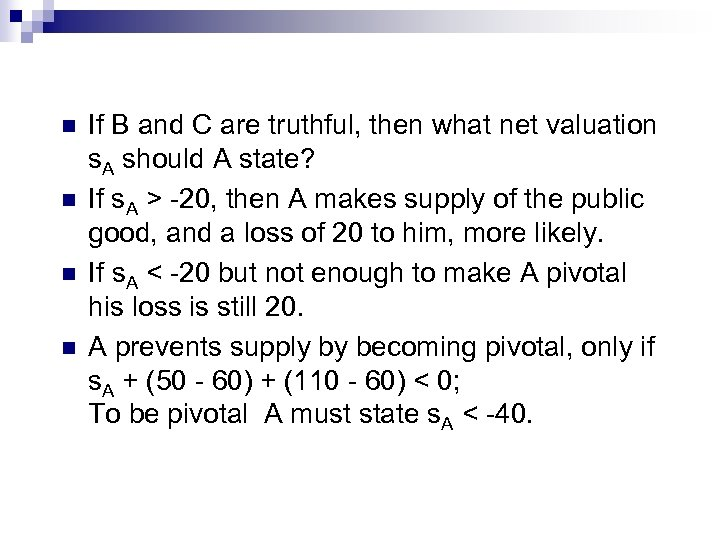 n n If B and C are truthful, then what net valuation s. A