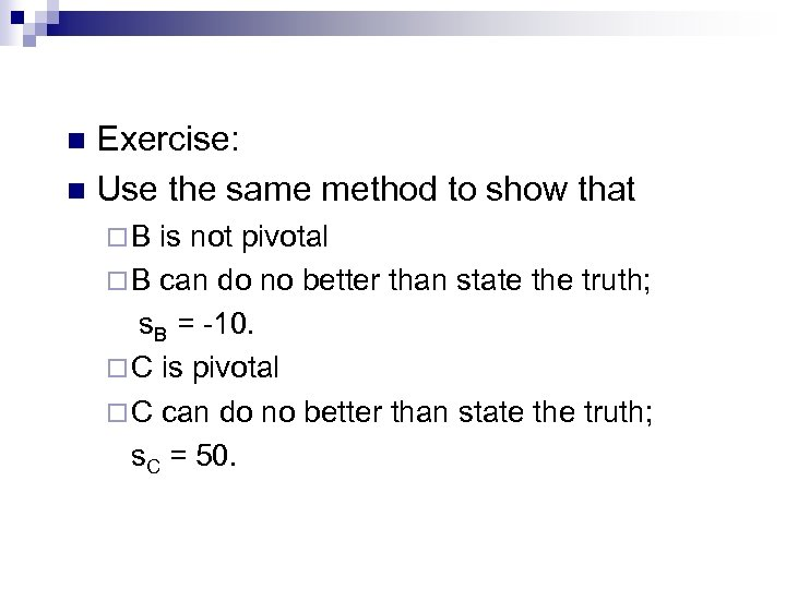 Exercise: n Use the same method to show that n ¨B is not pivotal