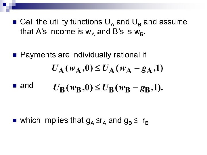 n Call the utility functions UA and UB and assume that A's income is