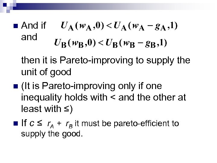 n And if and then it is Pareto-improving to supply the unit of good