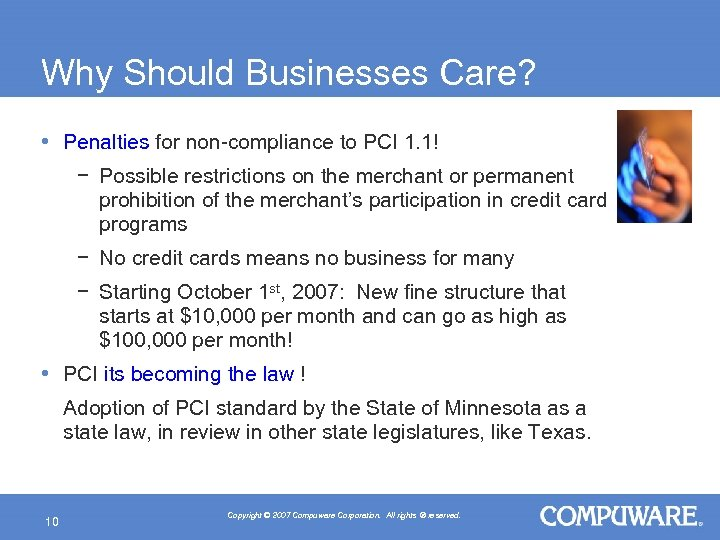 Why Should Businesses Care? • Penalties for non-compliance to PCI 1. 1! − Possible