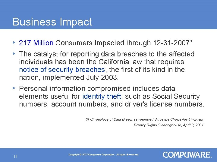 Business Impact • 217 Million Consumers Impacted through 12 -31 -2007* • The catalyst