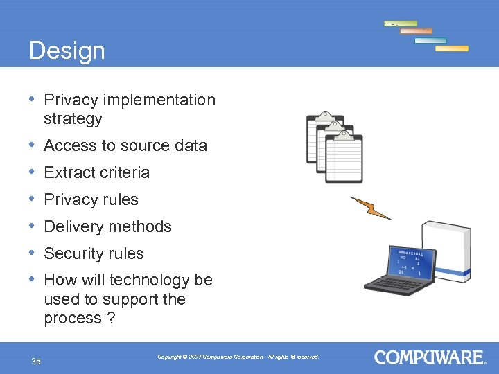 Design • Privacy implementation strategy • • • 35 Access to source data Extract