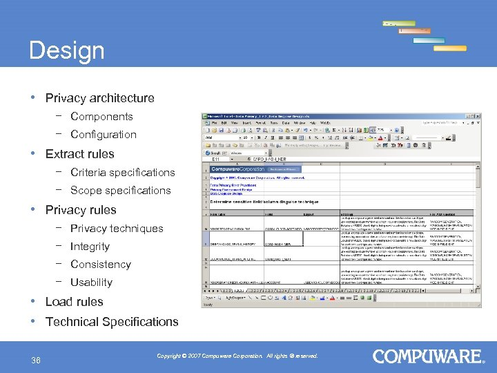 Design • Privacy architecture − Components − Configuration • Extract rules − Criteria specifications