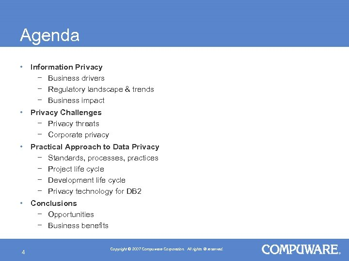 Agenda • Information Privacy − Business drivers − Regulatory landscape & trends − Business