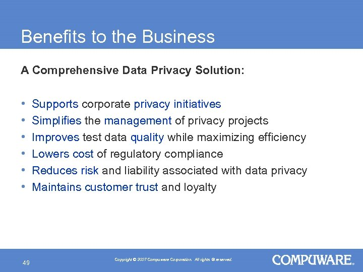 Benefits to the Business A Comprehensive Data Privacy Solution: • • • 49 Supports