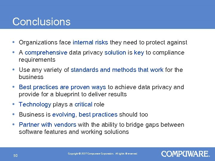 Conclusions • Organizations face internal risks they need to protect against • A comprehensive