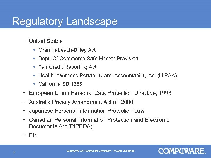 Regulatory Landscape − United States • Gramm-Leach-Bliley Act • Dept. Of Commerce Safe Harbor