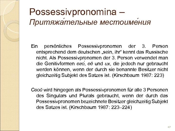 Possessivpronomina – Притяжа тельные местоиме ния тельные ния Ein persönliches Possessivpronomen der 3. Person